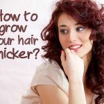 How to Grow your Hair Thicker