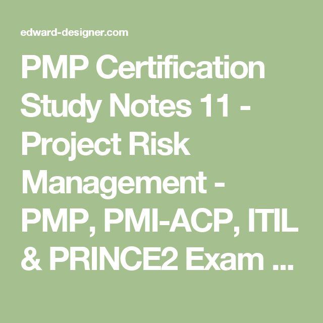 PMP Certification Study Notes 11 - Project Risk Management - PMP, PMI-ACP, ITIL & PRINCE2 Exam Tips
