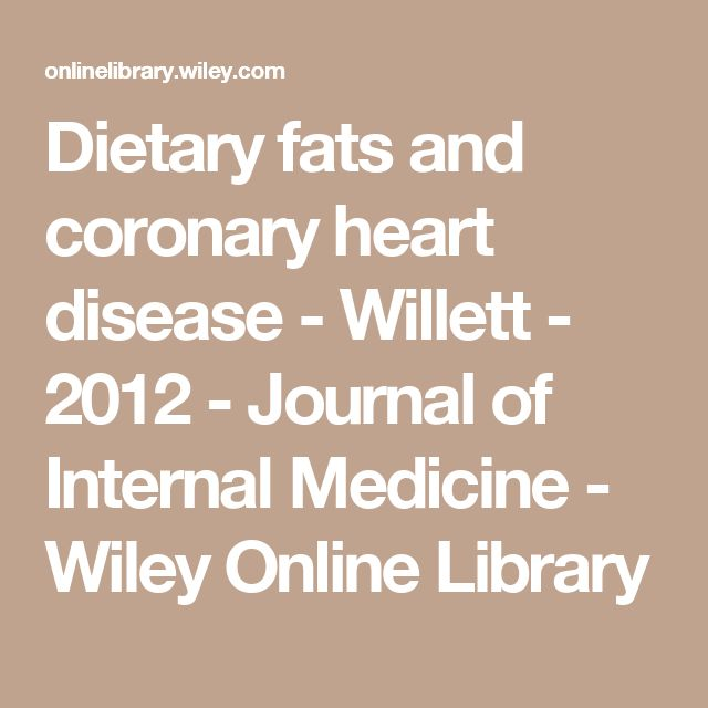 Dietary fats and coronary heart disease - Willett - 2012 - Journal of Internal Medicine - Wiley Online Library