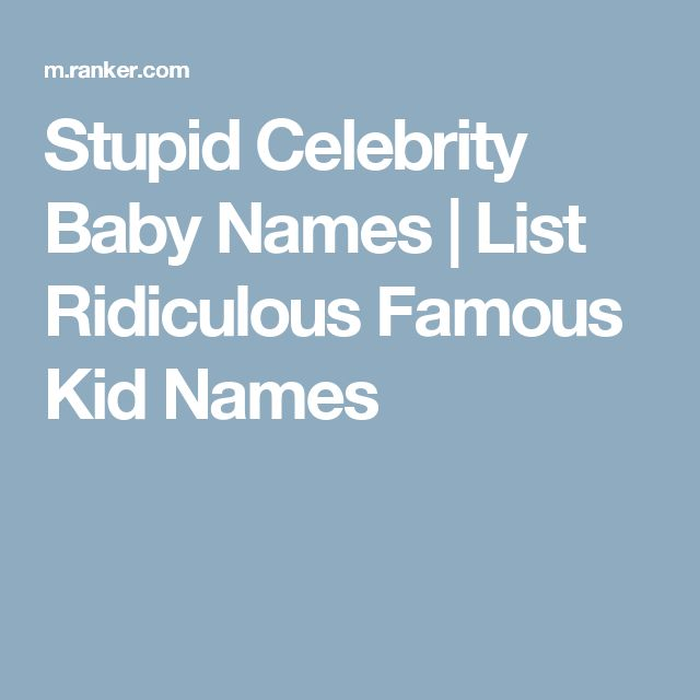 The Most Unusual Celebrity Baby Names: Gravity, Pilot ...