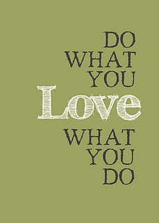 Do what you Love  Love what you do:  Dust Jackets, Quotes Poem Passage, Favorite Quotes, Fun Quotes,  Dust Covers, Book Jackets, Quotes Poems Passage, By Posts,  Dust Wrappers