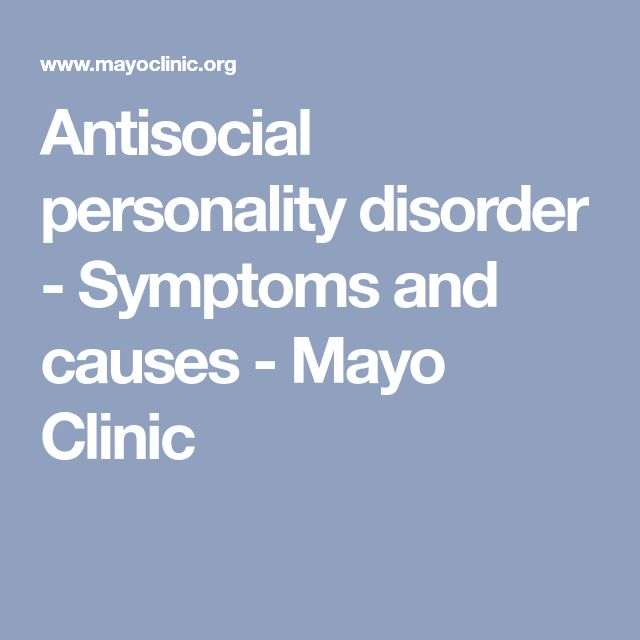 Antisocial personality disorder - Symptoms and causes - Mayo Clinic