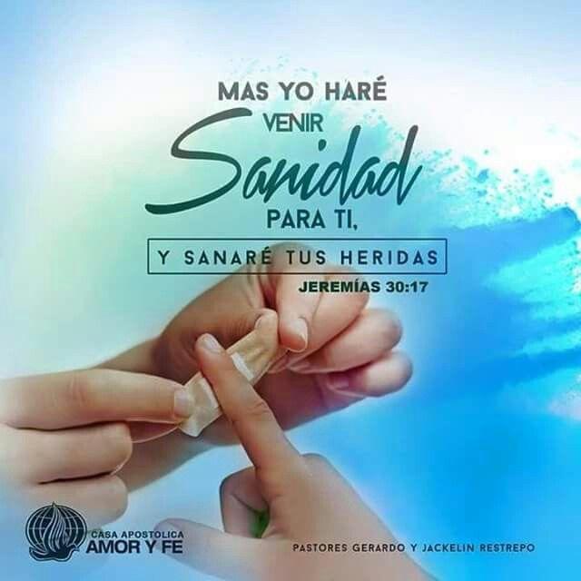 Jeremías 30:17 Mas yo haré venir sanidad para ti, y sanaré tus heridas.♔