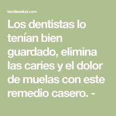 Los dentistas lo tenían bien guardado, elimina las caries y el dolor de muelas con este remedio casero. -