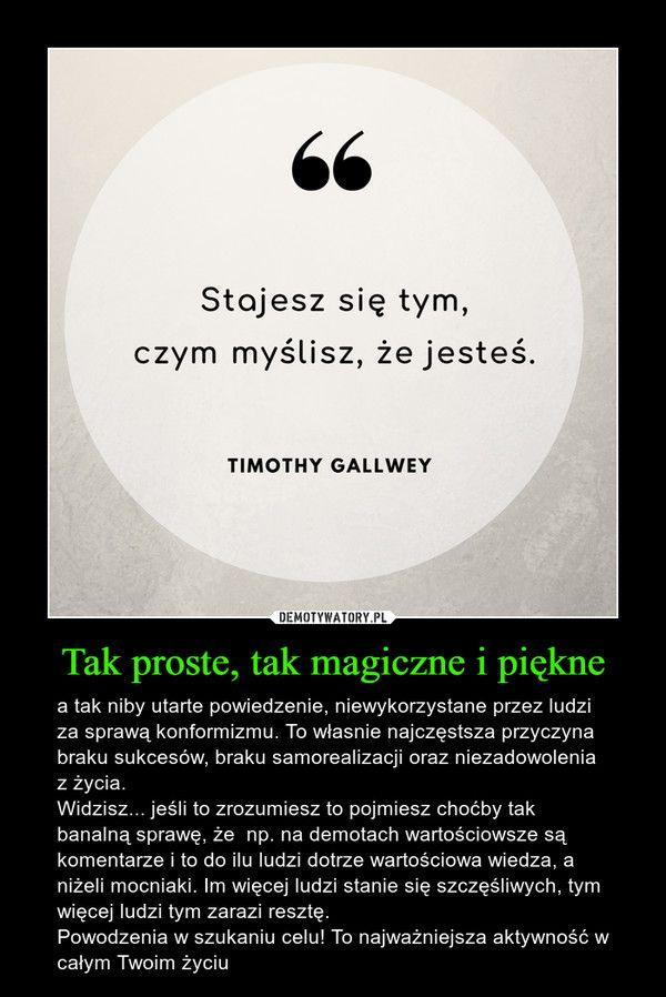 Tak Proste Tak Magiczne I Piekne Positive Quotes Positivity Quotes
