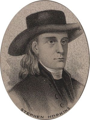Stephen Hopkins.  Signer of the Declaration of Independence.   He was a member and speaker of the Rhode Island Assembly, and in 1754 was a delegate to the Albany convention in New York were he considered Franklin's early plan of Union. Hopkins spoke out against British tyranny long before the revolutionary period.