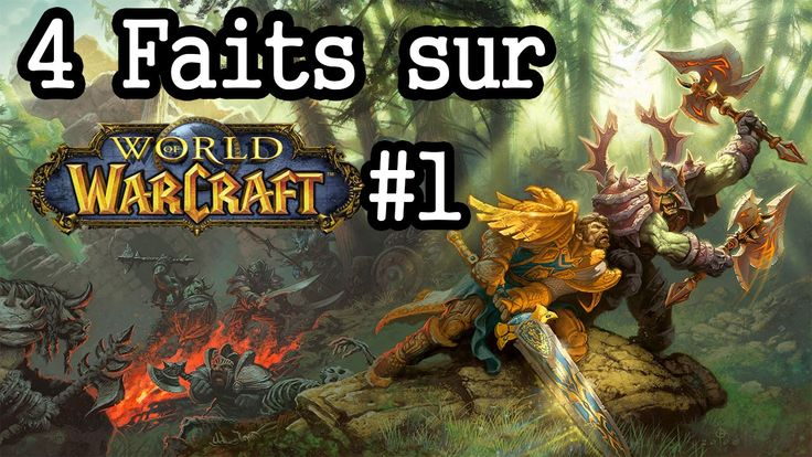 WOW | 4 Faits incroyables sur World of Warcraft #1