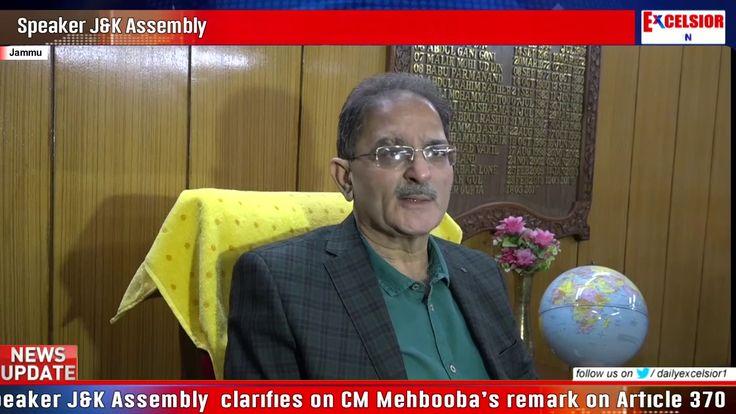 Speaker J&K Assembly  clarifies on CM Mehboobas remark on Article 370