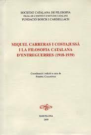 TituloMiquel Carreras i Costajussà i la filosofia catalana d'entreguerres (1918-1939) / coordinació i edició a cura de Pompeu Casanovas PublicaciónBarcelona : Societat Catalana de Filosofia ; Sabadell : Fundació Bosch i Cardellach, 2009 http://84.88.0.229/record=b2219016~S1*cat