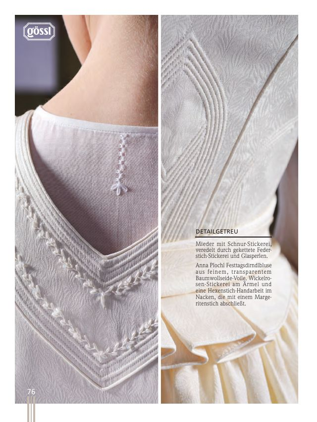 Gwandhaus 17: True to Detail Bodice with cord embroidery, finished with chained spring stitch embroidery and glass bead. Anna Plochl Fettags Dirndl blouse made of fine, transparent cotton voile Ide. Winding Rose embroidery on sleeves and hem stitch-Handerbeit in the neck that deports with a Lazy Daisy.