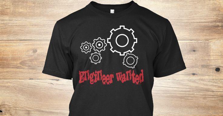 Engineer wanted T-shirt