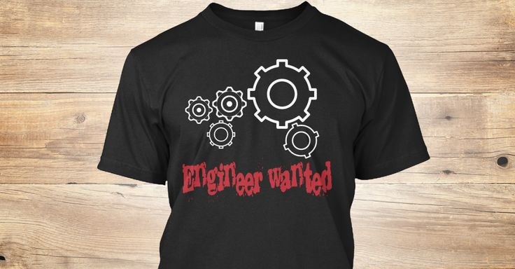 Engineer wanted T-shirt