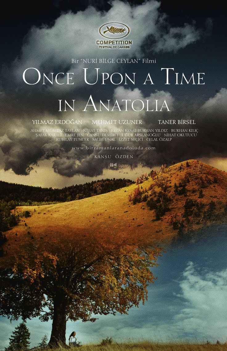 Once Upon a Time in Anatolia (2011), directed by Turkish filmmaker Nuri Bilge Ceylan.