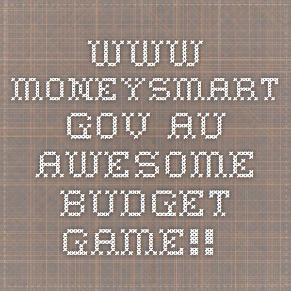 www.moneysmart.gov.au - Awesome budget game!!