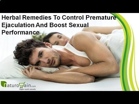 You can find more herbal remedies to control premature ejaculation at www.naturogain.co... Dear friend, in this video we are going to discuss about herbal remedies to control premature ejaculation. Masti capsules and King Cobra oil are the best herbal remedies to control premature ejaculation and boost sexual performance naturally. Facebook : www.facebook.com/... Twitter : twitter.com/... Google  : plus