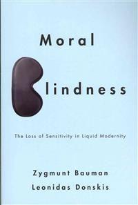 http://www.adlibris.com/se/product.aspx?isbn=0745662757 | Titel: Moral Blindness: The Loss of Sensitivity in Liquid Modernity - Författare: Zygmunt Bauman, Leonidas Donskis - ISBN: 0745662757 - Pris: 148 kr