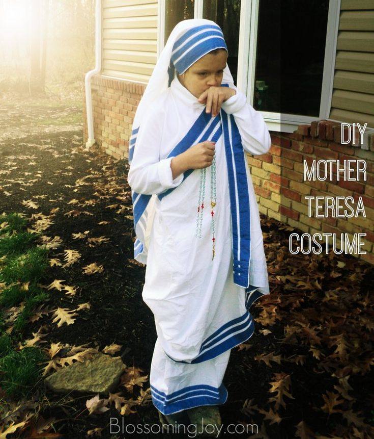 I'm resurrecting this All Saints' costume tutorial in honor of the upcoming  canonization of Mother Teresa of Calcutta on . It's fairly easy to put  together and an ambitious person could certainly get it together over the  weekend. On to the original post... Enjoy!    All Saints' Day will be here soon and we are in full preparation  mode!Since we do not celebrate Halloween, we have some extra time and  resources to pour into some really creative costuming. I made this Mother  Teresa…