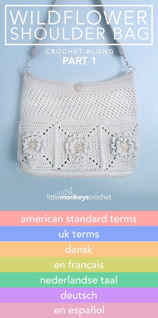 Wildflower Shoulder Bag CAL (Part 1 of 3) in American Standard Terms, UK terms, Nederlandse (Dutch), Deutsch (German), Dansk (Danish), Français (French), and Español (Spanish)   Free Crochet Purse Pattern by Little Monkeys Crochet