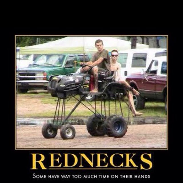 Rednecks - some have way too much time on their hands