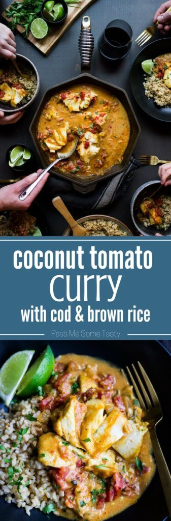 Coconut Tomato Curry with Cod & Brown Rice - A simple coconut tomato curry with heart healthy cod that is full of flavor from its combination of spices, coconut milk, fire roasted tomatoes, and lime juice. Served over brown rice to create an easy weeknight meal or a dish worthy of serving to guests.   passmesometasty.com #curry #dinner #seafood #castironcooking