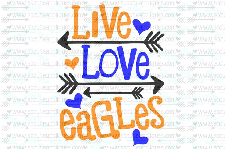 SVG, DXF, EPS Cut file, Live Love Eagles, arrow svg, team spirit svg,  Football cut file socuteappliques, scrapbook file, SvG Sayings by SoCuteAppliques on Etsy https://www.etsy.com/listing/469507917/svg-dxf-eps-cut-file-live-love-eagles
