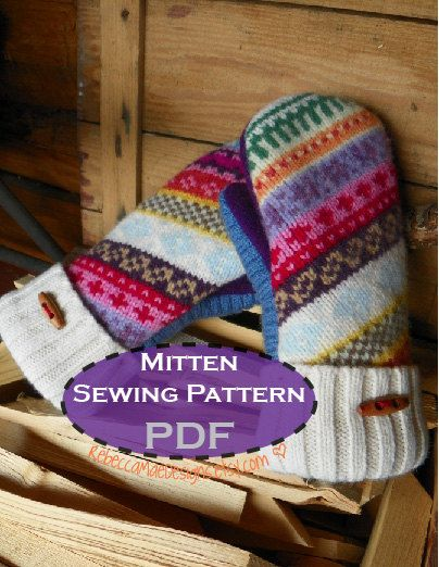 PDF MITTEN PATTERN - sewing diy pattern tutorial for upcycled felted wool fleece lined mittens. $8.00, via Etsy.