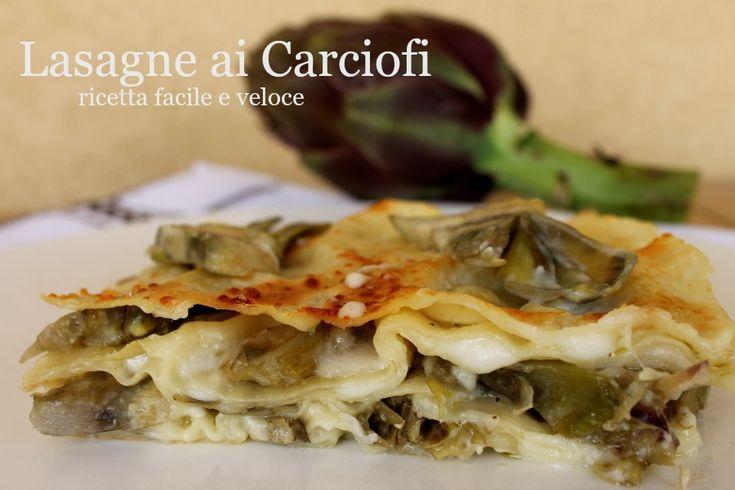 Lasagne carciofi e besciamella ricetta facile e veloce per un primo piatto raffinato, gustoso,delicato e primaverile. Ricetta da inserire nel menù di Pasqua
