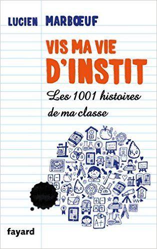 https://www.amazon.fr/Vis-vie-dinstit-histoires-classe/dp/2213682356?ie=UTF8