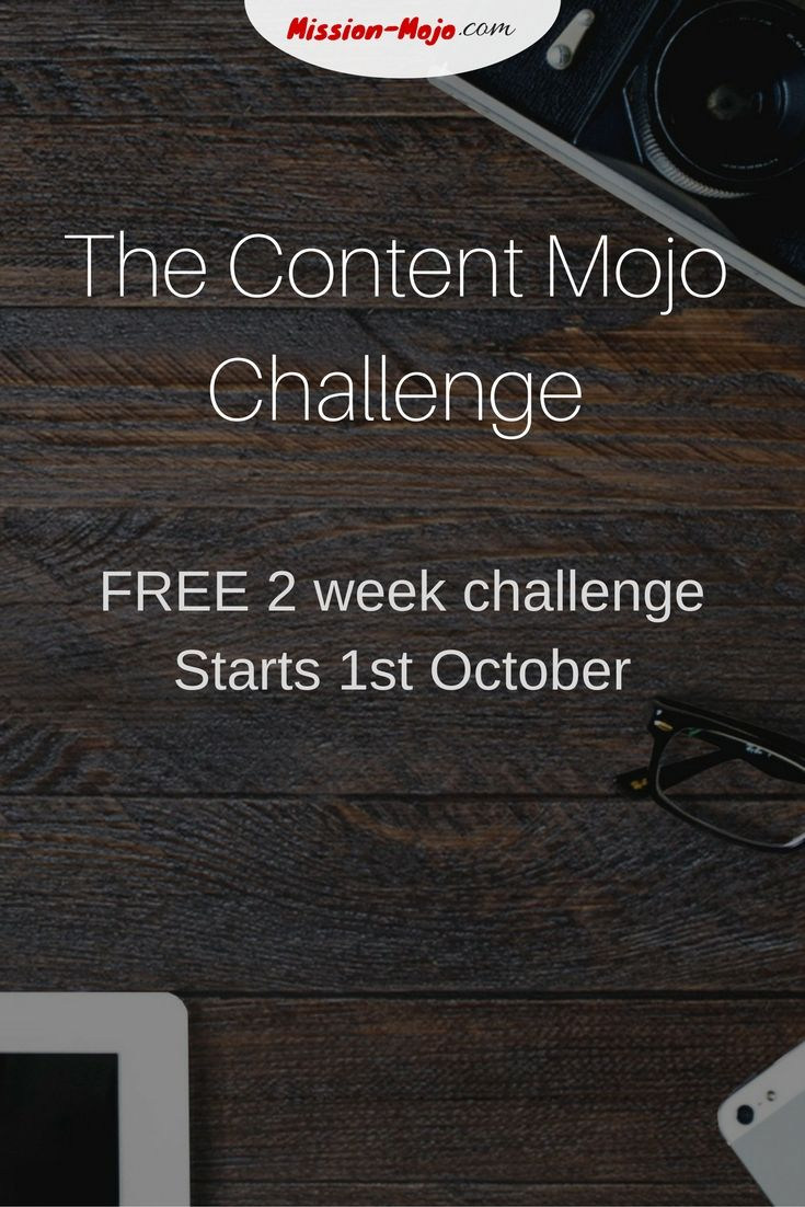 A FREE challenge starting on 1st October 2016 & runs for 2 weeks.  It will teach you how to turn one blog post/article into lots of content to spread around the web and grow your business fast! - http://mission-mojo.com/2-week-content-mojo-challenge/?utm_campaign=coschedule&utm_source=pinterest&utm_medium=Mission%20Mojo
