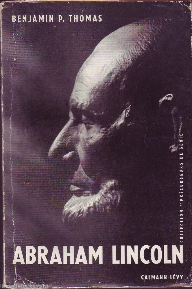 #biographie : Abraham Lincoln par Benjamin P.Thomas. Calmann-Levy, 11/1955. 379 pages brochées.