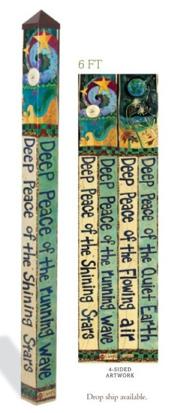 Carolina Creations | Peace Pole 6 foot Deep Peace PP212 | Fine Art Contemporary Gift Gallery