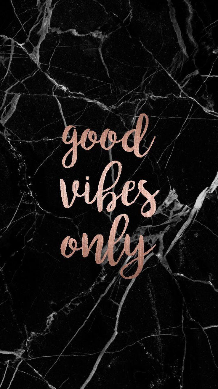 Good Vibes Only 7501334 Fondecraniphonemarbre Cute Wallpaper For Phone Good Vibes Wallpaper Good Vibes Only