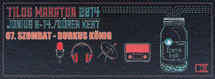 A bit modified version of 2014 Tilos Maraton flyer for Burkus König puroses.  ****  Átalakított 2014 -es Tilos Maraton szórólap a június 7-i Burkus König koncertre. #Tilos #tilosmaraton #2014 #burkuskoenig