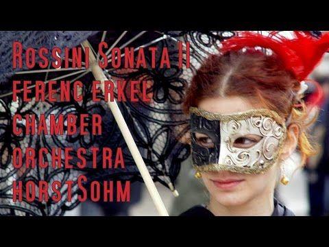Rossini: String Sonata No. 2 in A, Ferenc Erkel Orchestra/Horst Sohm
