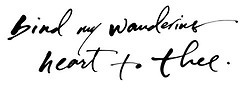 come thou fount: Tattoo Ideas, Wonder Heart, Wandering Tattoo, Coming Thou Fount, My Heart, Tattoo Quotes Grace, Wandering Heart, A Tattoo, Sweet Tattoo