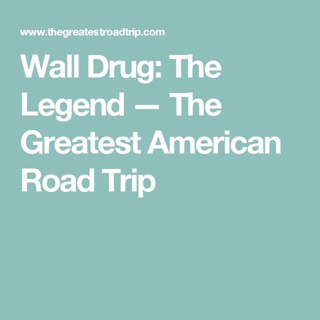 Wall Drug: The Legend — The Greatest American Road Trip