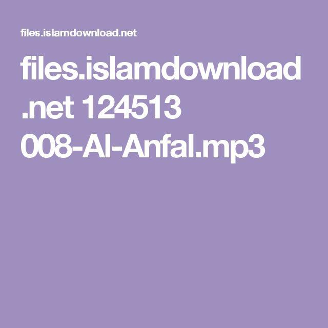 files.islamdownload.net 124513 008-Al-Anfal.mp3