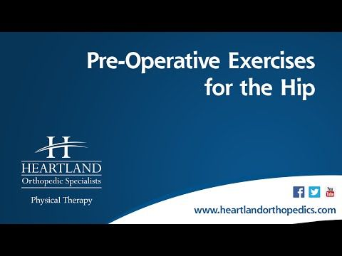 Pre-Operative Exercises for Total Hip Replacement - YouTube