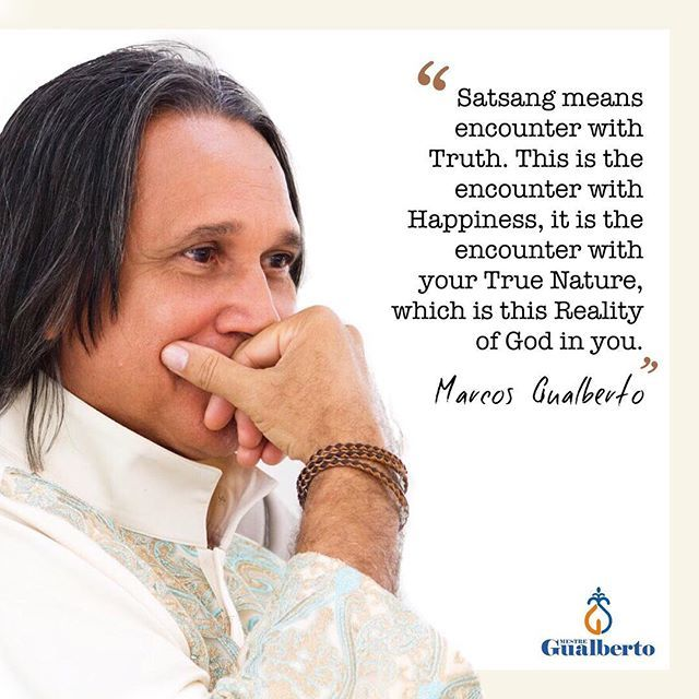 """""""Satsang means encounter with Truth encounter with Reality encounter with what it Is. This is the encounter with Happiness it is the encounter with your True Nature which is this Reality of God in you."""" Marcos Gualberto  """"Satsang significa encontro com a Verdade encontro com a Realidade encontro com o que É. Esse é o encontro com a Felicidade é o encontro com a sua Verdadeira Natureza que é essa Realidade de Deus em você."""" Marcos Gualberto     #ramanashramgualberto #mestregualberto #satsang…"""