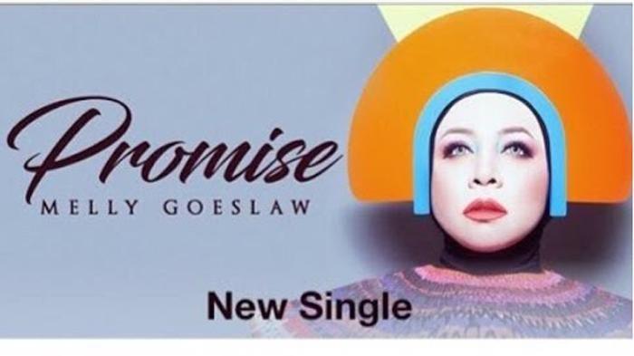 Melly Goeslaw Promise - Soundtrack Ini Sukses Bikin Baper Netizen, Dengerin Aja di Sini