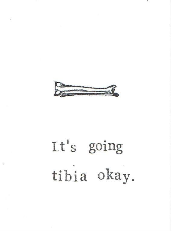 It's Going Tibia Okay Card | Funny Skeleton Anatomy Science Medical Humor Get Well Broken Leg Bone Gothic Nerdy Pun Men Doctor Nurse