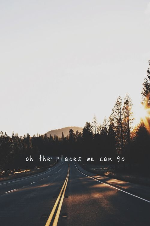 oh the places we can go