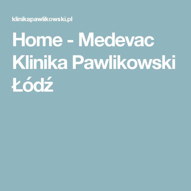 Home - Medevac Klinika Pawlikowski Łódź