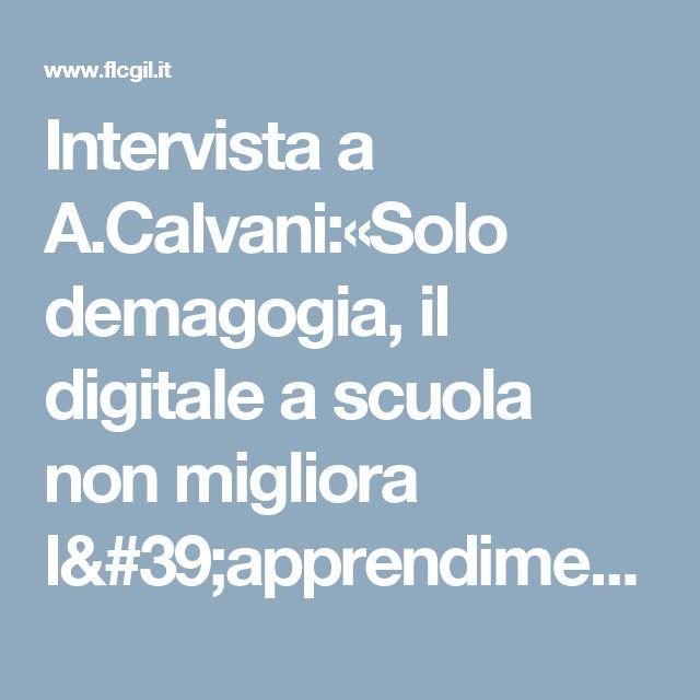 Intervista a A.Calvani:«Solo demagogia, il digitale a scuola non migliora l'apprendimento»