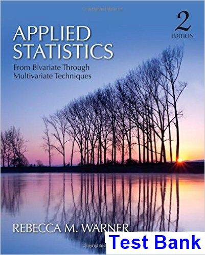 Applied Statistics From Bivariate Through Multivariate Techniques 2nd Edition Warner Test Bank - Test bank, Solutions manual, exam bank, quiz bank, answer key for textbook download instantly!