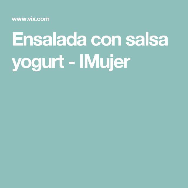 Ensalada con salsa yogurt - IMujer