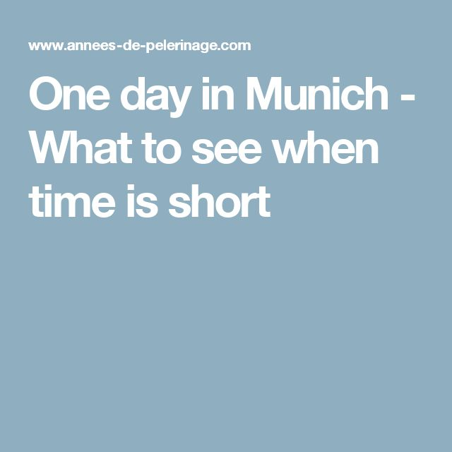 Epic One day in Munich What to see when time is short