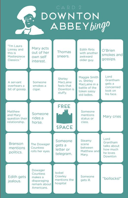 Downton Abbey Bingo! -- AHAHAHAHA. This is amazing and I am totally printing these.