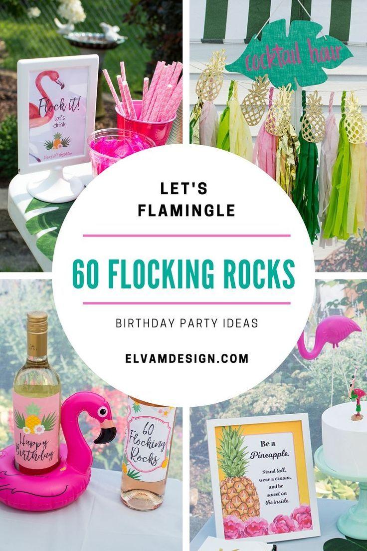 Let S Flamingle 60 Flocking Rocks Pineapple Flamingo Party Elva M Design Studio 60th Birthday Party Themes 60th Birthday Ideas For Mom Flamingo Party