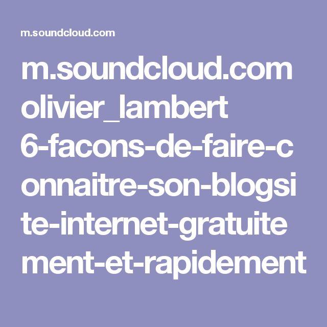 olivier lambert 6 facons de faire connaitre son blogsite internet gratuitement. Black Bedroom Furniture Sets. Home Design Ideas